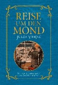 Reise um den Mond - Mit Illustrationen der Originalausgabe.