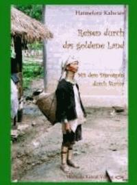 Reisen durch das goldene Land - Mit dem Discotrain durch Burma.