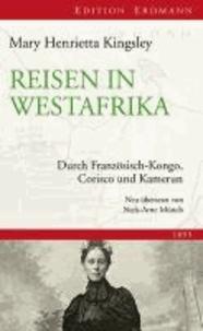 Reisen in Westafrika - Durch Französisch-Kongo, Corisco und Kamerun.