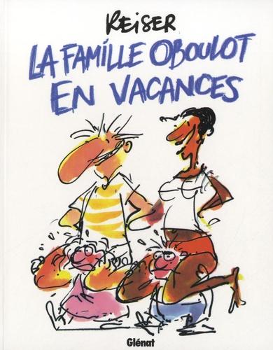 Reiser - La famille Oboulot en vacances.