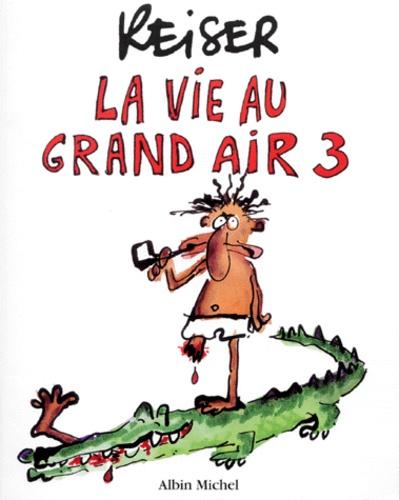 Reiser - La vie au grand air Tome 3 : .