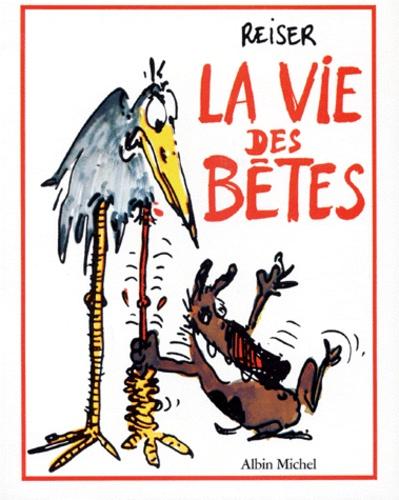 Reiser - La Vie des bêtes.