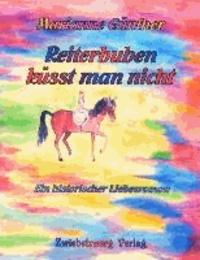 Reiterbuben küsst man nicht - Ein historischer Liebesroman.