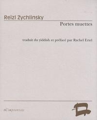 Reïzl Zychlinsky - Portes muettes.