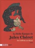 Réjane Bargiel et Ségolène Le Men - La Belle Epoque de Jules Chéret - De l'affiche au décor.