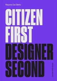 Réjane Dal Bello - Citizen first - Designer second.