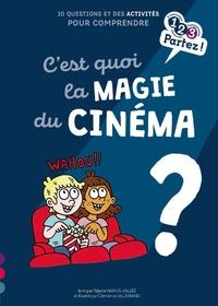 Réjane Hamus-Vallée - C'est quoi la magie du cinéma ?.