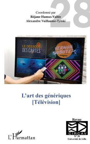 Réjane Hamus-Vallée et Alexandre Vuillaume-Tylski - Les cahiers du CIRCAV N° 28 : L'art des génériques - Télévision.