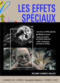 Réjane Hamus-Vallée - Les effets spéciaux.