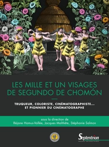 Les mille et un visages de Segundo de Chomón. Truqueur, coloriste, cinématographiste… et pionnier du cinématographe