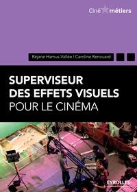 Réjane Hamus-Vallée et Caroline Renouard - Superviseur des effets spéciaux pour le cinéma.