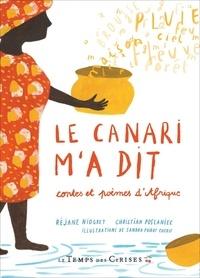 Réjane Niogret et Christian Poslaniec - Le canari m'a dit - Contes et poèmes d'Afrique.