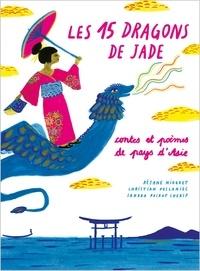 Réjane Niogret et Christian Poslaniec - Les 15 dragons de Jade - Contes et poèmes de pays d'Asie.
