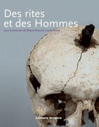 Des rites et des hommes- Les pratiques symboliques des Celtes, des Ibères et des Grecs en Provence, en Languedoc et en Catalogne - Réjane Roure |