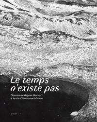 Réjean Dorval et Emmanuel Druon - Le temps n'existe pas.