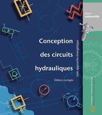 Réjean Labonville - Conception des circuits hydrauliques, édition corrigée - Une approche énergétique.
