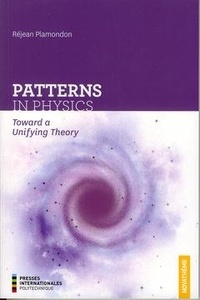 Réjean Plamondon - Patterns in physics - Toward a unifying theory.