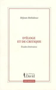 Réjean Robidoux - D'éloge et de critique - Etudes littéraires.
