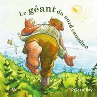 Réjean Roy - Le géant du nord canadien.