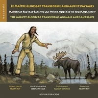 Réjean Roy - Le maître Glooscap transforme animaux et paysages - Mawiknat klu'skap sa'se'wo'laji wi'sik aqq sa'se'wa'too maqamikew ; The mighty glooscap transforms animals and landscape.