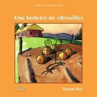 Réjean Roy - Une histoire de citrouilles.
