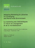 Réjean Savard - Le marketing des bibliothèques à l'heure du changement et de la mondialisation : Adapting marketing to libraries in a changing and world-wide environment - Papers presented at the 63rd IFLA Conference, Copenhagen, September 1997.
