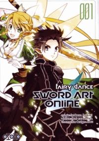 Reki Kawahara et Tsubasa Haduki - Sword Art Online Fairy Dance Tome 1 : .