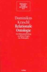 Relationale Ontologie - Ein Diskussionsbeitrag zu offenen Problemen der Philosophie.