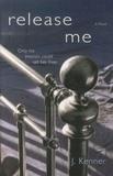 Release Me - A Novel.
