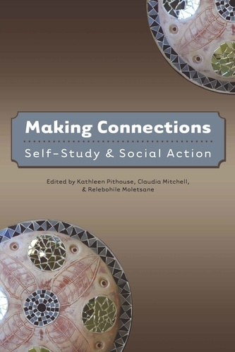 Relebohile Moletsane et Claudia Mitchell - Making Connections - Self-Study and Social Action.
