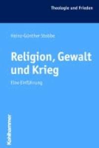 Religion, Gewalt und Krieg - Eine Einführung.