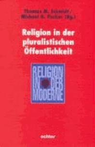 Religion in der pluralistischen Öffentlichkeit.