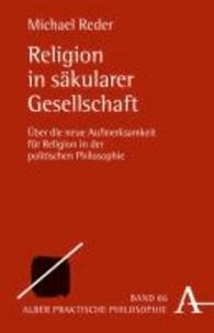 Religion in säkularer Gesellschaft - Über die neue Aufmerksamkeit für Religion in der politischen Philosophie.
