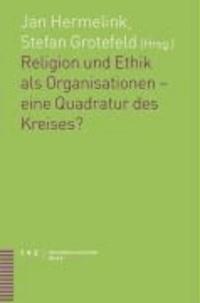 Religion und Ethik als Organisationen – eine Quadratur des Kreises?.