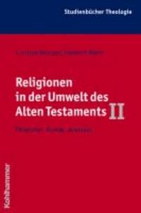 Religionen in der Umwelt des Alten Testaments II - Phönizier, Punier, Aramäer.