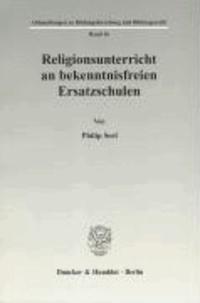 Religionsunterricht an bekenntnisfreien Ersatzschulen.