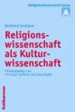 Religionswissenschaft als Kulturwissenschaft.