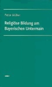 Religiöse Bildung am Bayrischen Untermain.