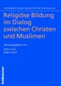 Religiöse Bildung im Dialog zwischen Christen und Muslimen.