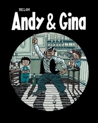 Relom - Andy et Gina Tome 3 : Mercredi Night Fever.