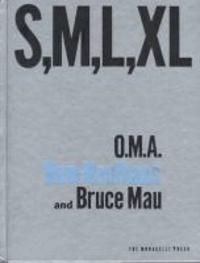 Rem Koolhaas et Bruce Mau - S, M, L, XL (Small, Medium, Large, Extra-Large).