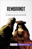 Rembrandt - El maestro de las luces y las sombras.