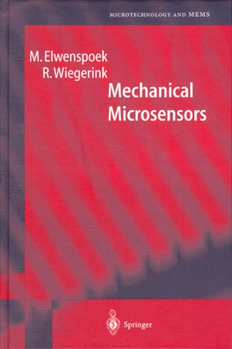 Remco Wiegerink et Miko Elwenspoek - Mechanical Microsensors.
