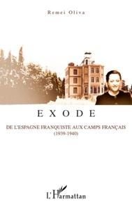 Remei Oliva - Exode - De l'Espagne franquiste aux camps français (1939-1940).