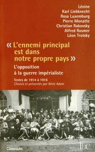 """Rémi Adam - """"L'ennemi principal est dans notre propre pays"""" - L'opposition à la guerre impérialiste 1914-1916."""