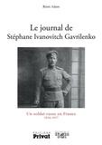 Rémi Adam - Le journal de Stéphane Ivanovitch Gavrilrenko - Un soldat russe en France, 1916-1917.