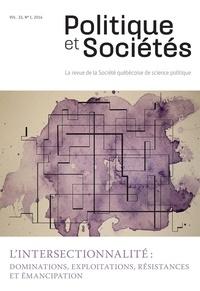 Rémi Bachand et Rémi Bachand1 - Politique et Sociétés  : Politique et Sociétés. Vol. 33 No. 1,  2014 - L'intersectionnalité: dominations, exploitations, résistances et émancipation.