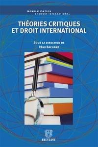 Rémi Bachand - Théories critiques et droit international.