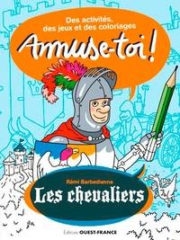 Rémi Barbedienne - Les chevaliers.