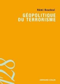 Rémi Baudouï - Géopolitique du terrorisme.